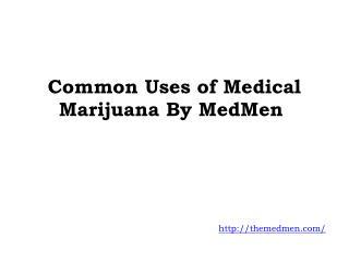 Common Uses of Medical Marijuana By MedMen