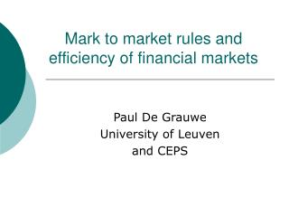 Mark to market rules and  efficiency of financial markets