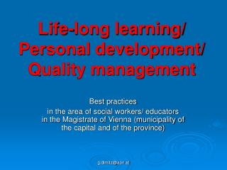Life-long learning/ Personal development/ Quality management