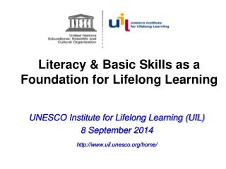 Literacy & Basic Skills as a Foundation for Lifelong Learning