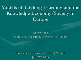 Models of Lifelong Learning and the Knowledge Economy/Society in Europe