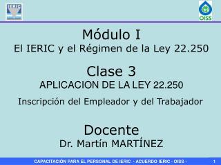 Clase 3 APLICACION DE LA LEY 22.250