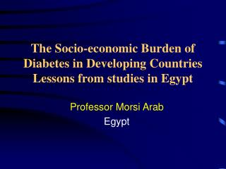 The Socio-economic  Burden of Diabetes  in  Developing  Countries Lessons from studies in Egypt