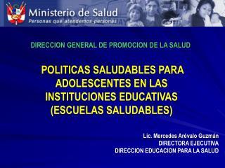 POLITICAS SALUDABLES PARA ADOLESCENTES EN LAS INSTITUCIONES EDUCATIVAS (ESCUELAS SALUDABLES)