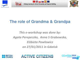 The role of Grandma & Grandpa