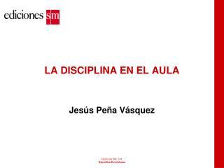 LA DISCIPLINA EN EL AULA