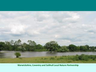 Warwickshire, Coventry and Solihull  Local Nature Partnership