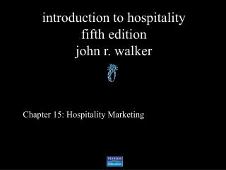 Chapter 15: Hospitality Marketing