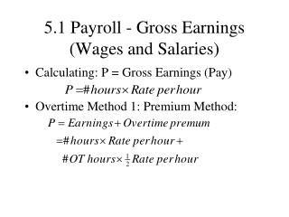 5.1 Payroll - Gross Earnings  (Wages and Salaries)