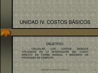 UNIDAD IV. COSTOS B�SICOS