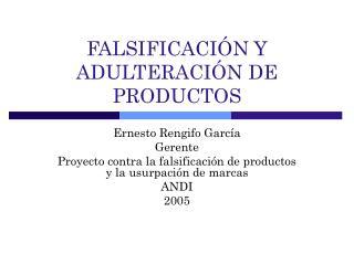 FALSIFICACIÓN Y ADULTERACIÓN DE PRODUCTOS