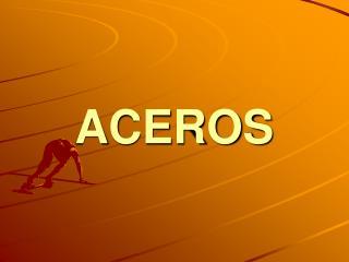 ACEROS