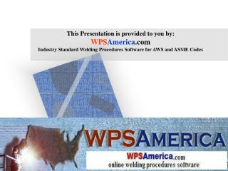This Presentation is provided to you by:  WPS America