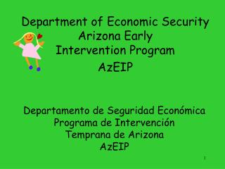 Department of Economic Security   Arizona Early Intervention Program  AzEIP