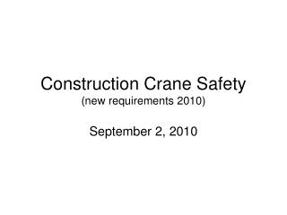 Construction Crane Safety (new requirements 2010)