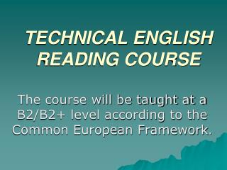 TECHNICAL ENGLISH READING COURSE