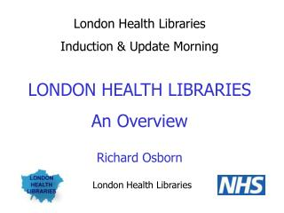 London Health Libraries Induction & Update Morning