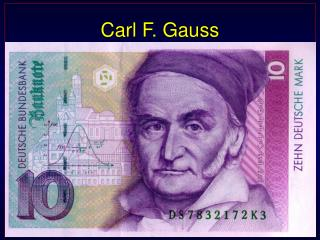 Carl F. Gauss