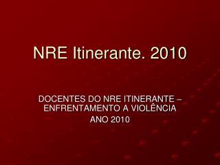 NRE Itinerante. 2010