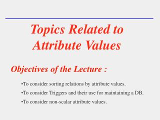 Topics Related to Attribute Values