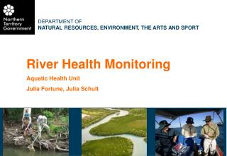 River Health Monitoring Aquatic Health Unit Julia Fortune, Julia Schult