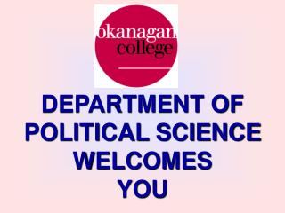 DEPARTMENT OF POLITICAL SCIENCE WELCOMES  YOU