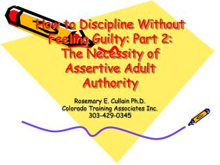 How to Discipline Without Feeling Guilty: Part 2: The Necessity of Assertive Adult Authority