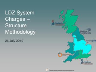 LDZ System Charges – Structure Methodology 26 July 2010