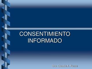 CONSENTIMIENTO INFORMADO Dra. Claudia A. Pazos