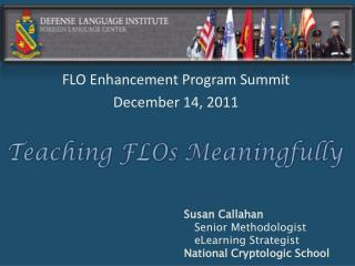 Susan Callahan    Senior Methodologist    eLearning Strategist National Cryptologic School