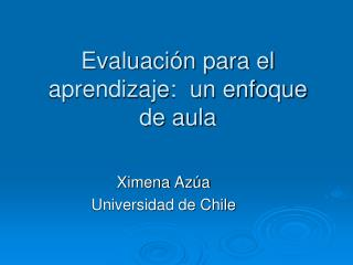 Evaluación para el aprendizaje:  un enfoque de aula