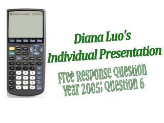 Diana Luo's  Individual Presentation