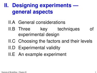II.	Designing experiments — general aspects