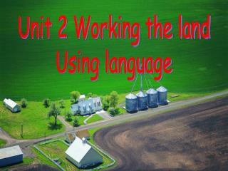 Unit 2 Working the land Using language