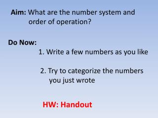 Aim:  What are the number system and   	              order of operation?