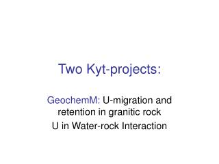 Two Kyt-projects: