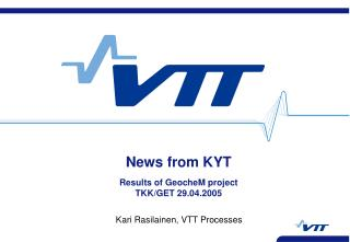 News from KYT Results of GeocheM project TKK/GET 29.04.2005