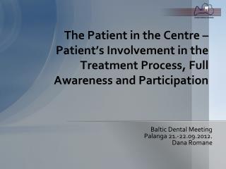 Baltic Dental Meeting Palanga  21.-22.09.2012. Dana Romane