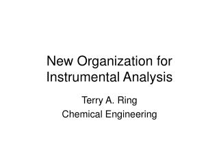 New Organization for Instrumental Analysis