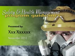 Presented by: Xxx  Xxxxxx November  2012