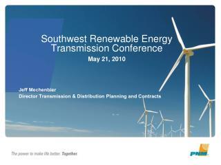 Southwest Renewable Energy Transmission Conference  May 21, 2010