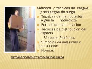 METODOS DE CARGUE Y DESCARGUE DE CARGA