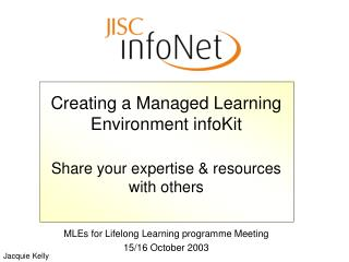 Creating a Managed Learning Environment infoKit Share your expertise & resources with others