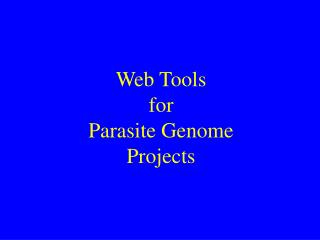 Web Tools for Parasite Genome Projects