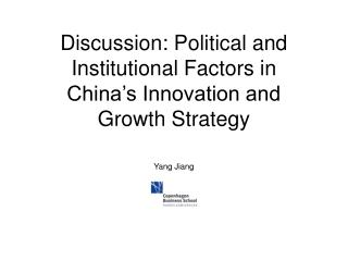 Discussion: Political and Institutional Factors in China's Innovation and Growth Strategy