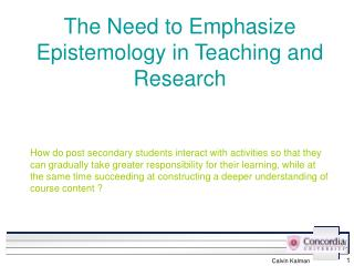The Need to Emphasize Epistemology in Teaching and Research