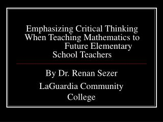 Emphasizing Critical Thinking When Teaching Mathematics to  Future Elementary School Teachers