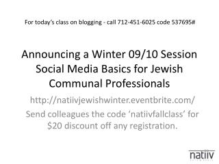 Announcing a Winter 09/10 Session Social Media Basics for Jewish Communal Professionals