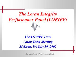 The Loran Integrity Performance Panel (LORIPP)
