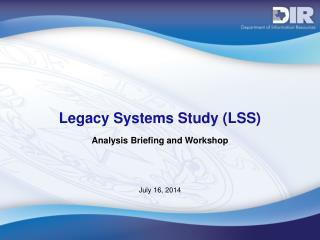 Legacy Systems Study (LSS)